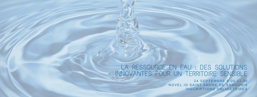 Enjeux de la ressource en eau : des solutions innovantes pour un territoire sensible